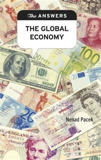 The Answers: The Global Economy. What challenges are posed by the world economy for governments and businesses, and what changes are needed if we are to survive and prosper in the future?, Nenad Pacek