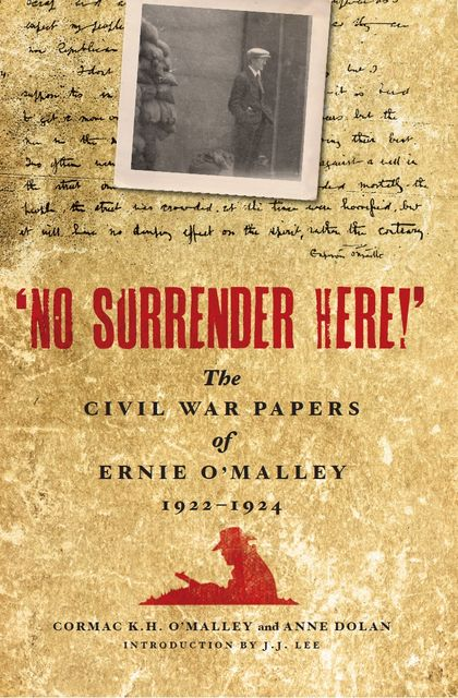 No Surrender Here!, Cormac K.H.O'Malley