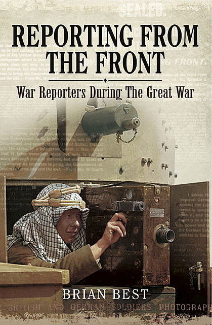 Reporting from the Front, Brian Best