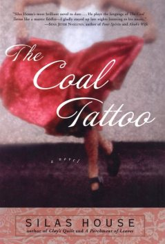 The Coal Tattoo, Silas House