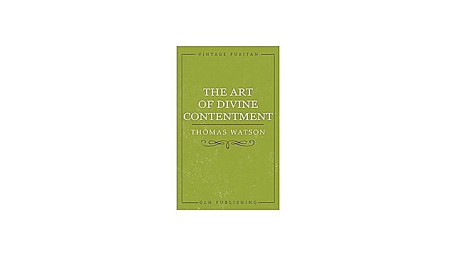 The Art of Divine Contentment, Thomas Watson