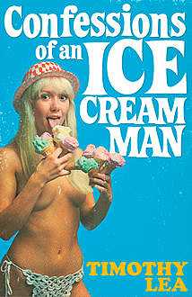 Confessions of an Ice Cream Man (Confessions, Book 18), Timothy Lea