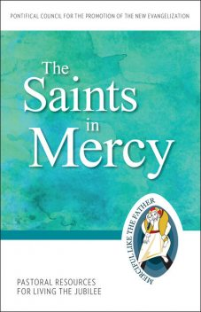 The Saints in Mercy, Pontifical Council for the Promotion of the New Evangelization