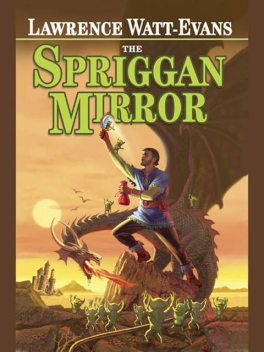 The Spriggan Mirror, Lawrence Watt-Evans