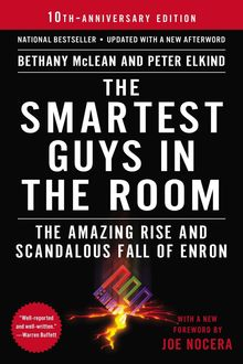 The Smartest Guys in the Room: The Amazing Rise and Scandalous Fall of Enron, Bethany McLean