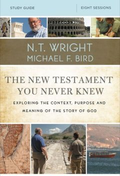 The New Testament You Never Knew Study Guide, N.T.Wright, Michael Bird