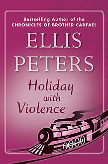 Holiday with Violence, Ellis Peters
