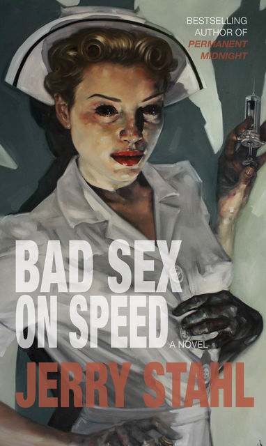 Bad Sex On Speed, Jerry Stahl