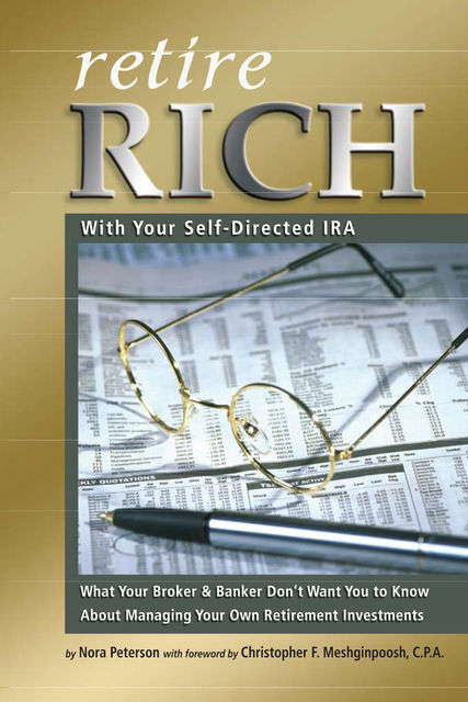 Retire Rich With Your Self-Directed IRA, Nora Peterson