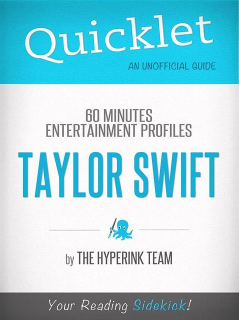 Taylor Swift Update: 60 Minutes Entertainment Profiles - A Hyperink Quicklet, The Hyperink Team
