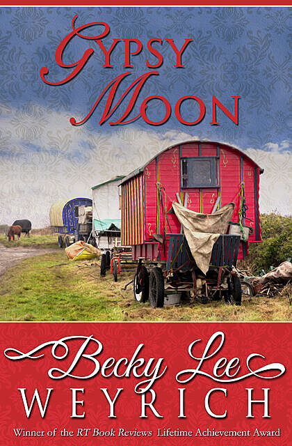 Gypsy Moon, Becky Lee Weyrich