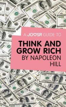 A Joosr Guide to Think and Grow Rich by Napoleon Hill, Joosr