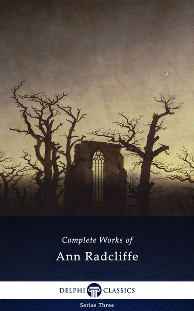 Delphi Complete Works of Ann Radcliffe (Illustrated), Ann Radcliffe