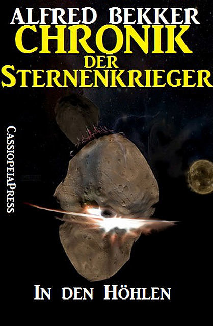 Chronik der Sternenkrieger 15 – In den Höhlen (Science Fiction Abenteuer), Alfred Bekker