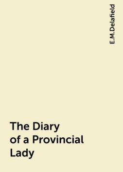 The Diary of a Provincial Lady, E.M.Delafield