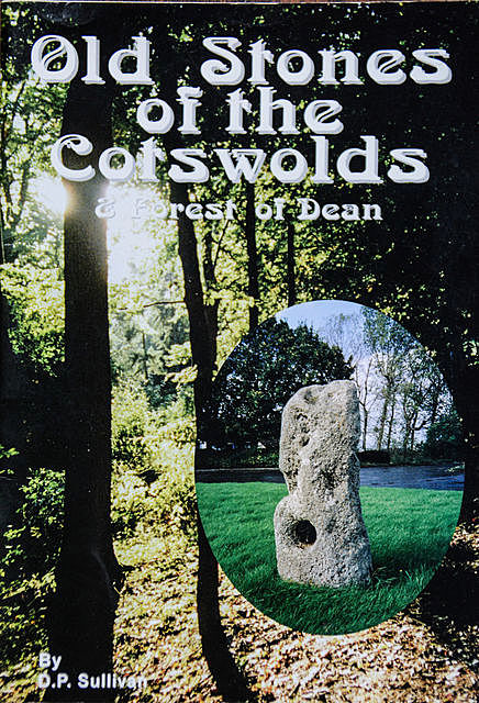 Old Stones of the Cotswolds And Forest of Dean, Danny Sulivan