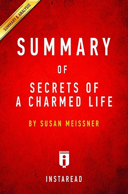 Secrets of a Charmed Life by Susan Meissner | Summary & Analysis, EXPRESS READS