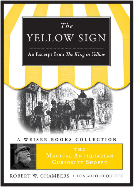 Yellow Sign, An Excerpt from the King in Yellow, Robert William Chambers