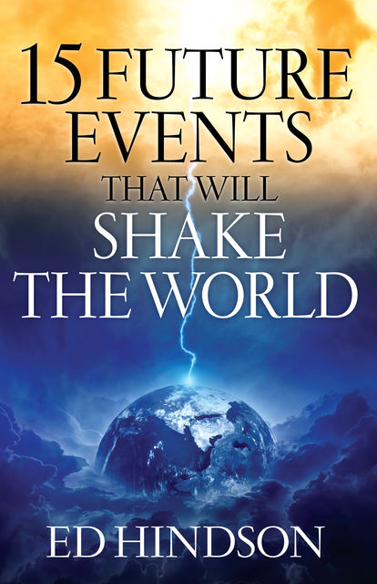 15 Future Events That Will Shake the World, Ed Hindson