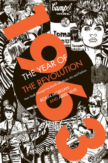 1963: The Year of the Revolution, Ariel Leve, Robin Morgan