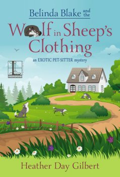 Belinda Blake and the Wolf in Sheep's Clothing, Heather Day Gilbert