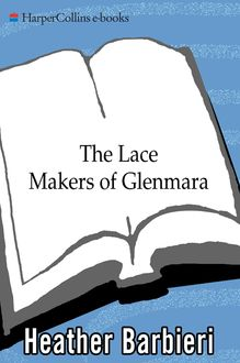 The Lace Makers of Glenmara, Heather Barbieri