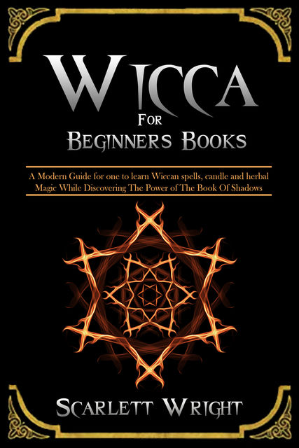 Wicca For Beginners Books, Scarlett Wright