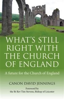 What's Still Right with the Church of England, Canon David Jennings