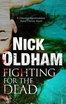 Fighting for the Dead, Nick Oldham