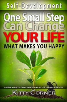 One Small Step Can Change Your Life: What Makes You Happy, Kitty Corner