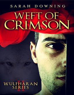 Weft of Crimson, Sarah Downing