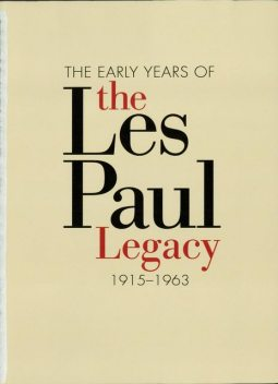 The Early Years of the Les Paul Legacy, Robb Lawrence