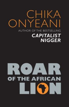 Roar of the African Lion, Chika Onyeani