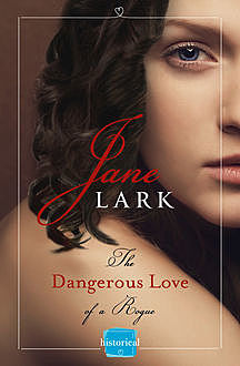 The Dangerous Love of a Rogue: HarperImpulse Historical Romance, Jane Lark