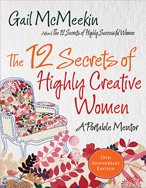 The 12 Secrets of Highly Creative Women, Gail McMeekin
