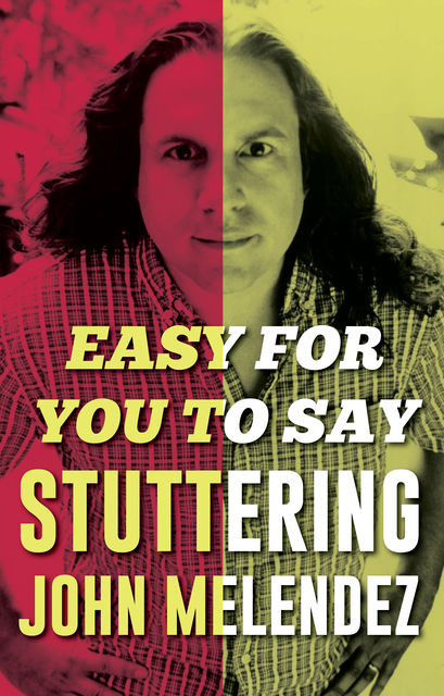 "Easy For You To Say, ""Stuttering"" John Melendez"