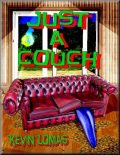 Just a Couch, Kevin Lomas