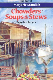 Chowders, Soups, and Stews, Marjorie Standish