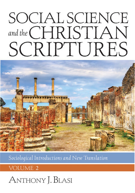 Social Science and the Christian Scriptures, Volume 2, Anthony J. Blasi