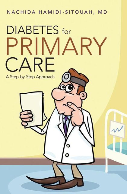 Diabetes for Primary Care: A Step By Step Approach, Nachida Hamidi-Sitouah