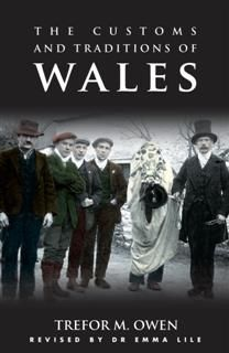 Customs and Traditions of Wales, Trefor M. Owen