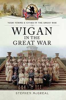 Wigan in the Great War, Stephen McGreal