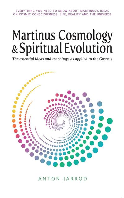 Martinus Cosmology and Spiritual Evolution, Anton Jarrod