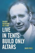 Live in Tents – Build Only Altars, David C. Price