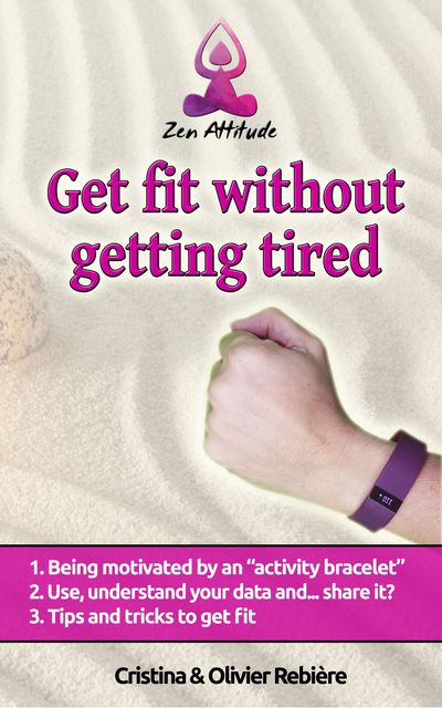 Get fit without getting tired, Cristina Rebiere, Olivier Rebiere