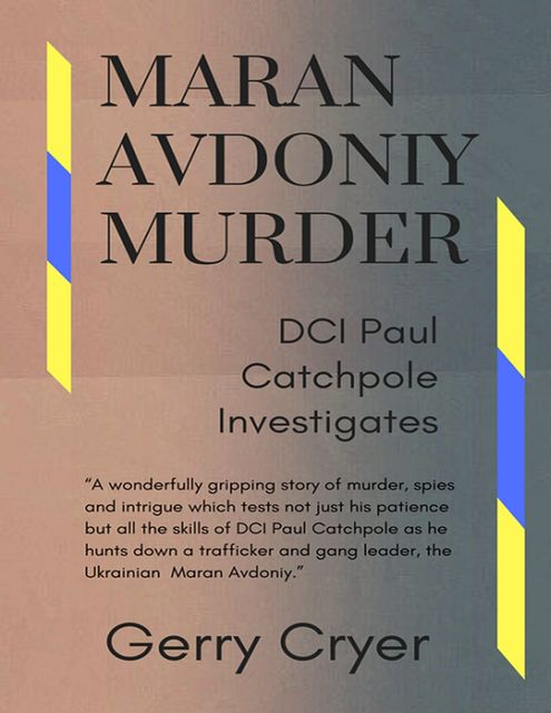 Maran Avdoniy : Murder : DCI Paul Catchpole Investigates, Gerry Cryer