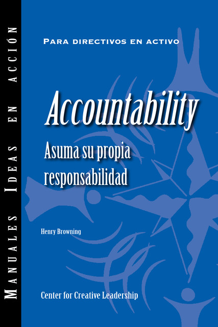 Accountability: Taking Ownership of Your Responsibility (International Spanish), Henry Browning