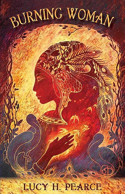 Burning Woman, Lucy H. Pearce