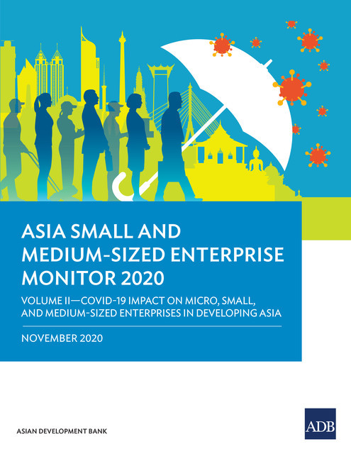 Asia Small and Medium-Sized Enterprise Monitor 2020: Volume II, Asian Development Bank