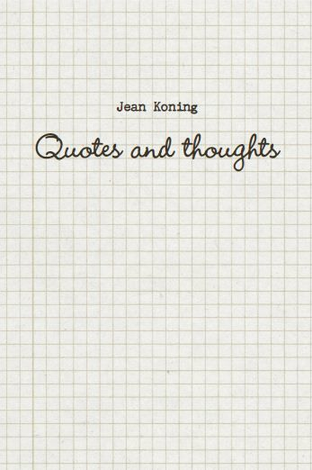 Quotes and Thoughts, Jean Koning